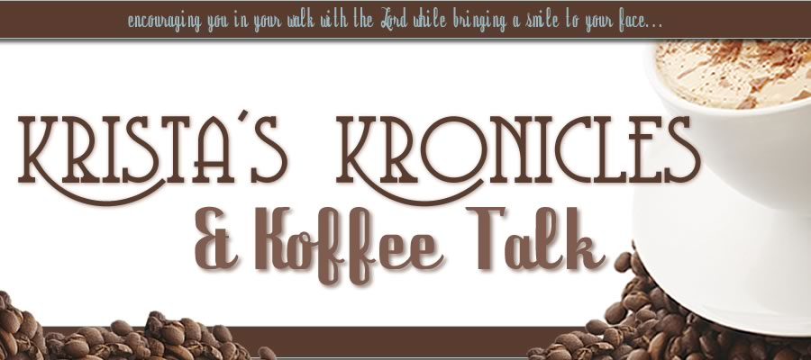 Krista's Kronicles & Koffee Talk