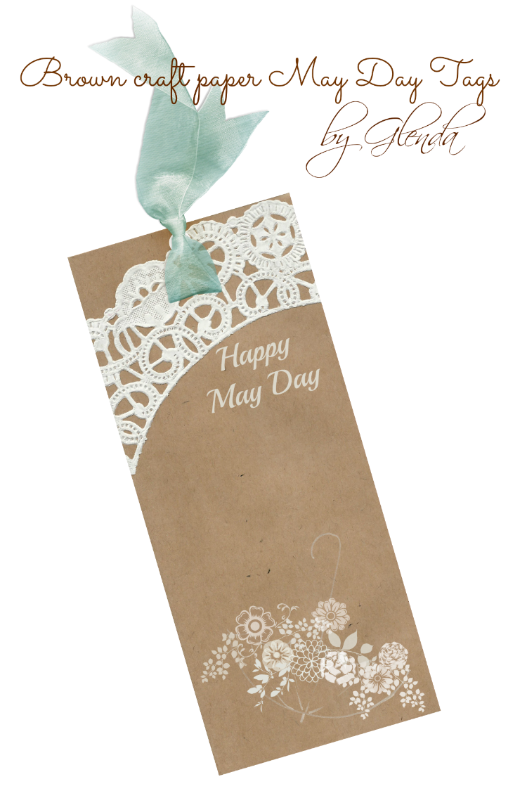 Glendas world brown craft paper may day tags use my pretty laced brown craft paper tag to give with that bouquet of spring flowers jeuxipadfo Choice Image