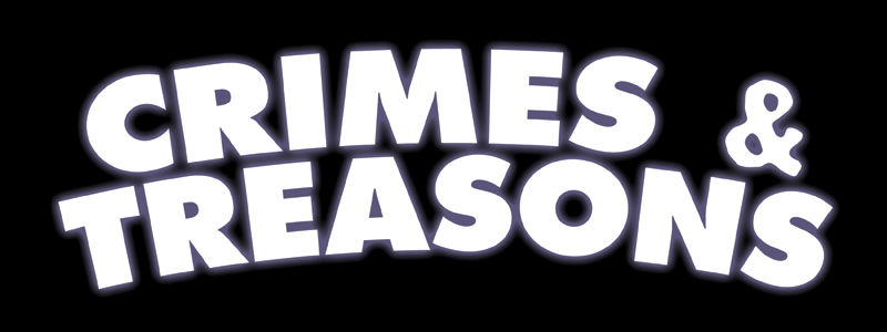 Crimes &amp; Treasons Radio