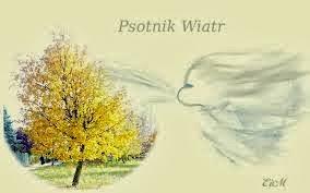 Literatura - teksty: Wiatr psotnik