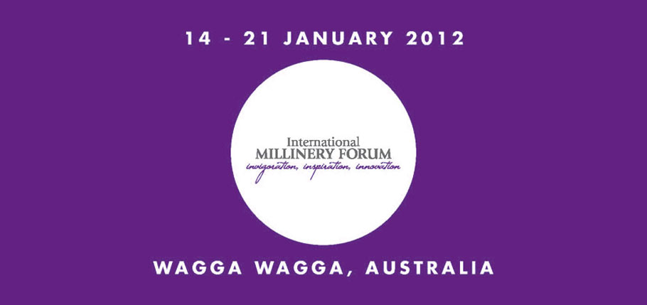 International Millinery Forum ~ 14-21 January 2012 ~ Australia