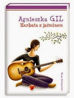 """""""Herbata z jaśminem"""" Agnieszka Gil - recenzja"""
