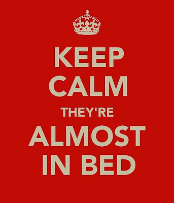 Keep Calm They're Almost in Bed image