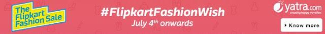 Flipkart Fashion Sale : Upto 70% Cashback on Fashion Products  & Extra 100% Cashback On Yatra Mobile App
