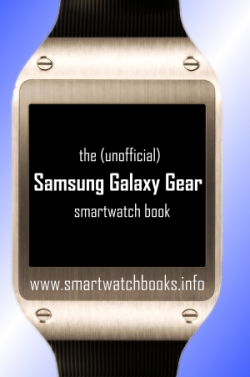 The (Unofficial) Samsung Galaxy Gear SmartWatch Book