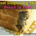 Most Disgusting Things Ever Found In Food.