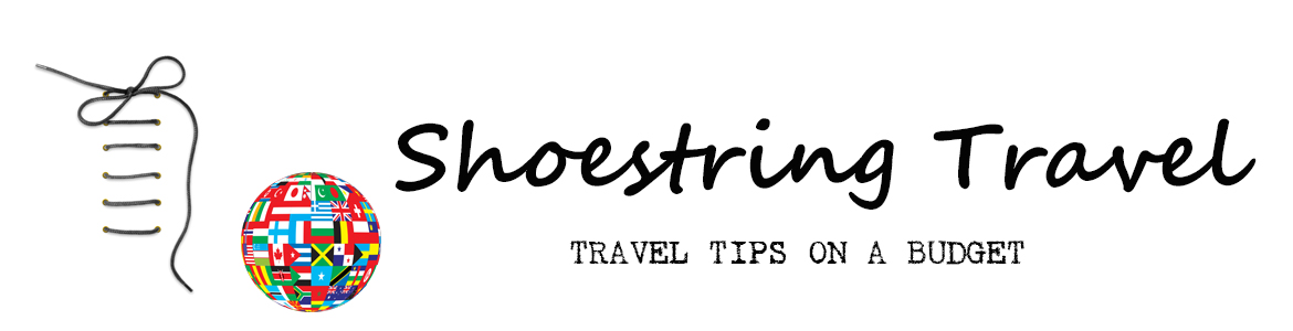 Shoestring Travel : Travel Tips on a Budget