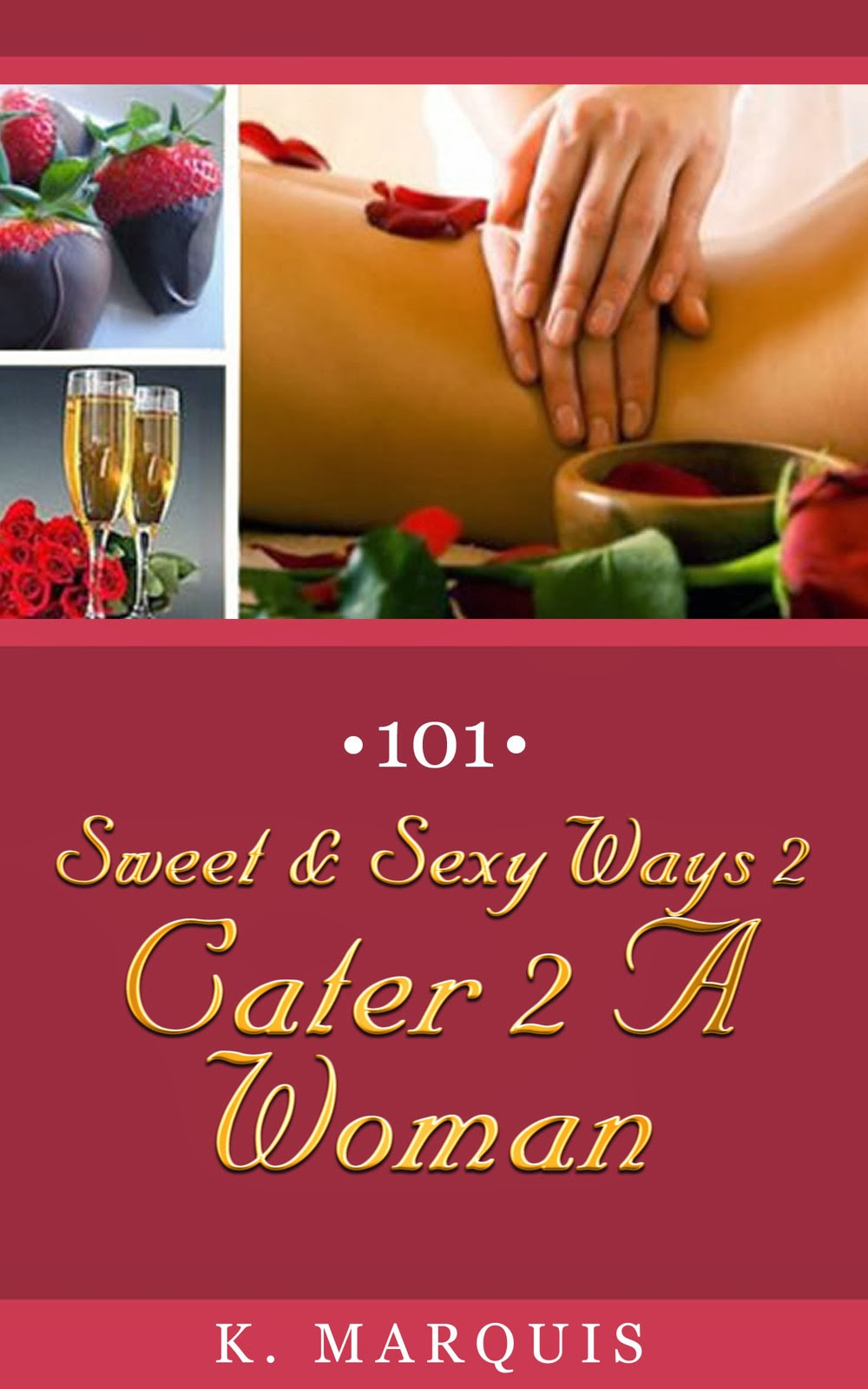 http://www.amazon.com/Sweet-Sexy-Ways-Cater-Woman-ebook/dp/B00I4KBMDC/ref=sr_1_cc_1?s=aps&ie=UTF8&qid=1391191121&sr=1-1-catcorr&keywords=101+Sweet+%26+Sexy+Ways+2+Cater+to+A+Woman