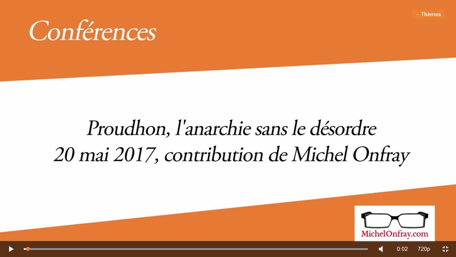 MICHEL ONFRAY PARLE DU LIVRE P-J PROUDHON