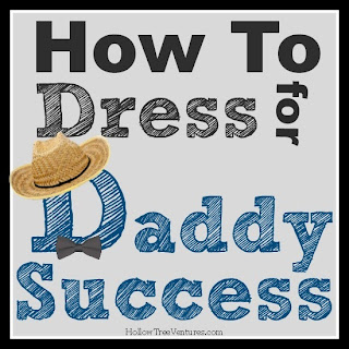 How To Dress For Daddy Success