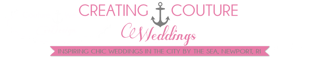 Creating Couture Weddings:: Inspiring Chic Weddings in the City by the Sea Newport, RI