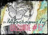 http://123scrapujty.blogspot.com/2015/07/wyzwanie67-praca-z-motylem.html