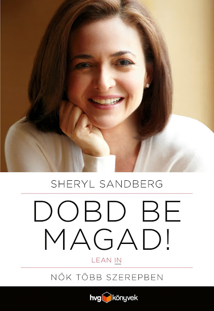 Sheryl Sandberg: Dobd be magad! (Lean In) Nők több szerepben - könyv