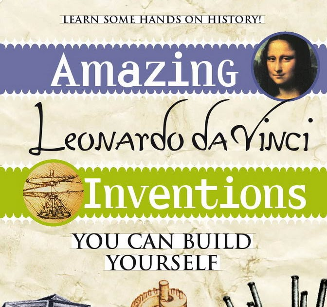 Da Vinci Inventions You Can Build Yourself