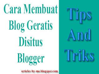 Cara Membuat Blog Geratis Pada Situs Blogger