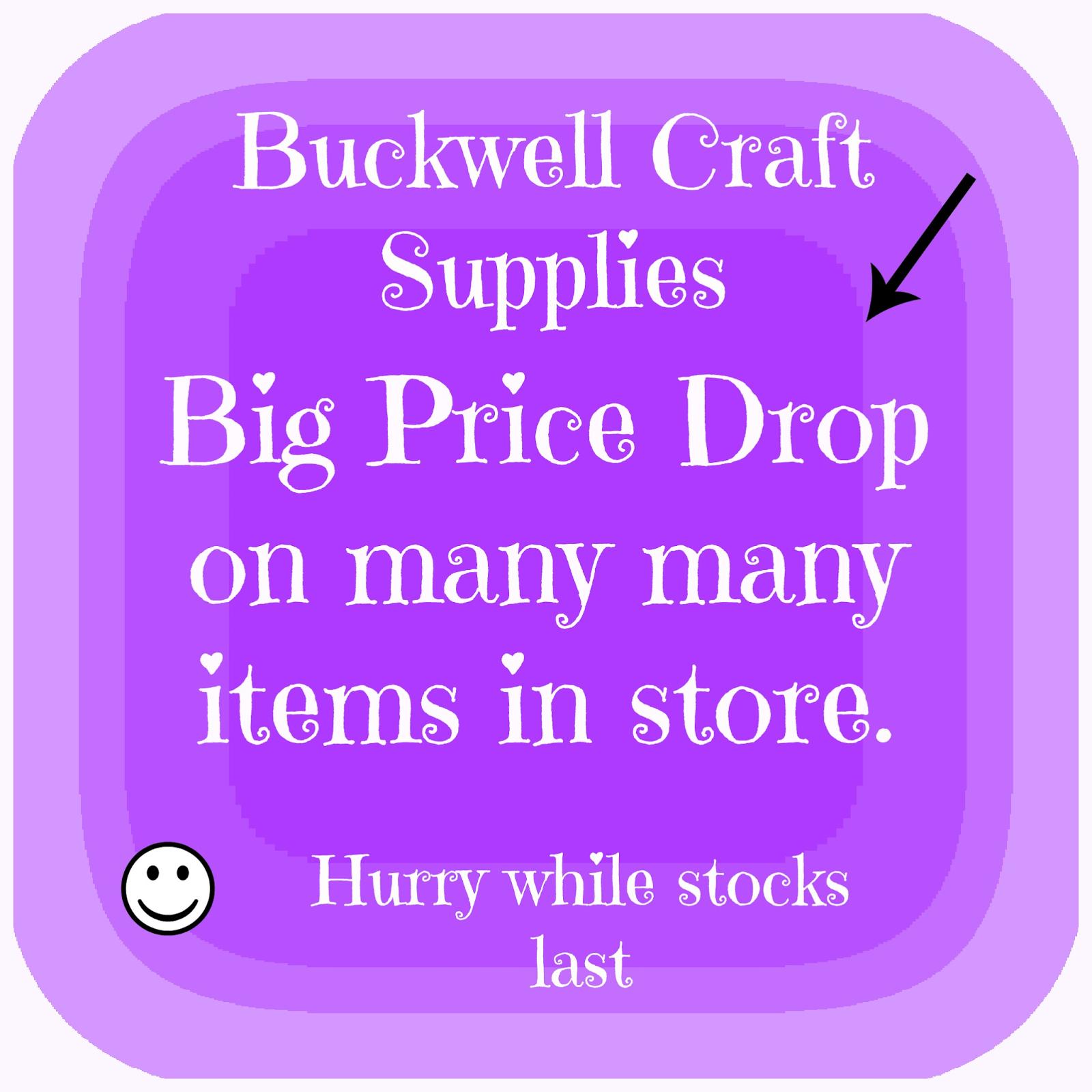Great bargin price drop at Buckwells Craft supplies