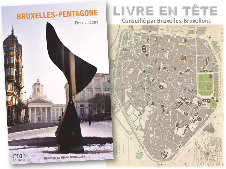 BRUXELLES-PENTAGONE - Roel Jacobs - CFC éditions - Livre en tête conseillé par Bruxelles-Bruxellons