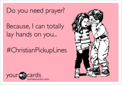 https://chasingcloudnine.wordpress.com/2012/05/01/christian-pickup-lines/