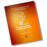 Libro: CONSTRUYENDO INVESTIGACIONES [LIBRO, 2015]