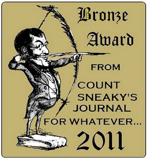 Bronze Award From Count Sneaky's Journal For Whatever..2011