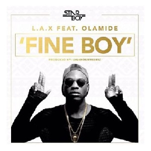 Download Fine Boy By L.A.X Ft Olamide