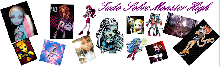 Tudo sobre Monster High