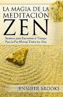 La Magia de la Meditacion Zen Secretos para Encontrar el Tiempo Para la Paz Mental Todos los Dias
