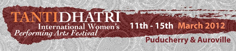 TANTIDHATRI International Women&#39;s Performing Arts Festival   11th~15th March 2012