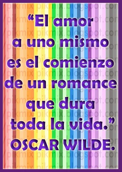 Amor a uno mismo: Oscar Wilde ~  Frases ~  autoestima