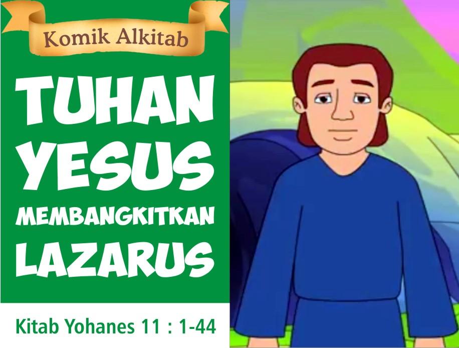 Tuhan Yesus Membangkitkan Lazarus
