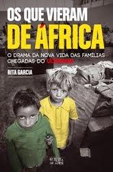 AOs Que Vieram de África O drama da nova vida das famílias chegadas do Ultramar GARCIA, RITA Ano da