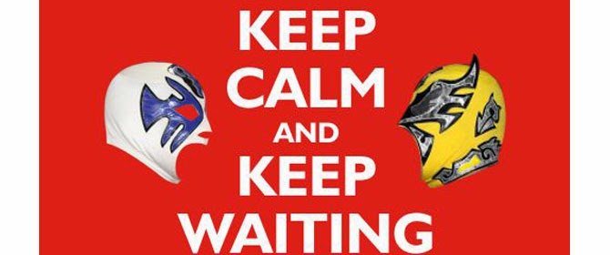 KEEP CALM and KEEP WAITING