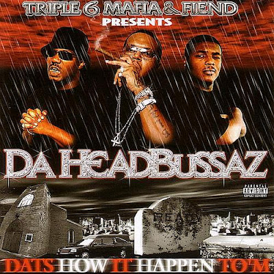Three 6 Mafia & Fiend Presents Da Headbussaz – Dat's How It Happen To 'M (CD) (2002) (FLAC + 320 kbps)