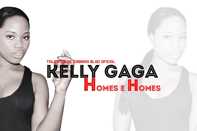 http://www.mediafire.com/download/2ivf14vc4c28nvv/Kelly+Gaga+-+Homens+e+Homens+%5BTalentos+de+Cabinda+-+Blog%5D.mp3