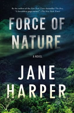 HIGHLY ANTICIPATED: Force of Nature A Novel  by Jane Harper