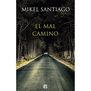 El mal camino, Mikel Santiago, Ediciones B