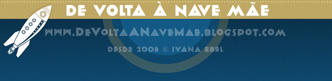 de volta à nave mãe - desde 2008 © Ivana Ebel