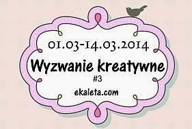 http://www.e-kaleta.blogspot.com/2014/03/wyzwanie-3.html