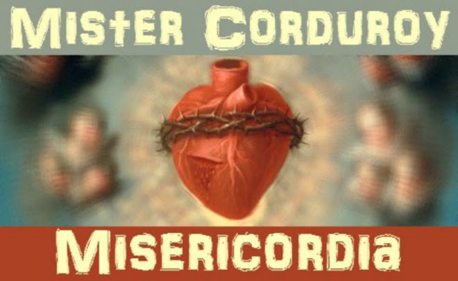 Mister Corduroy / Misericordia