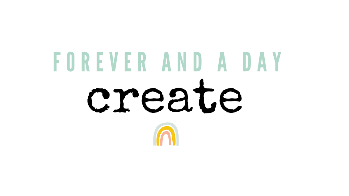 Forever and a day create
