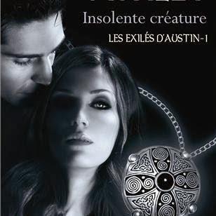 Les exilés d'Austin, tome 1 : Insolente créature de Jennifer Ashley