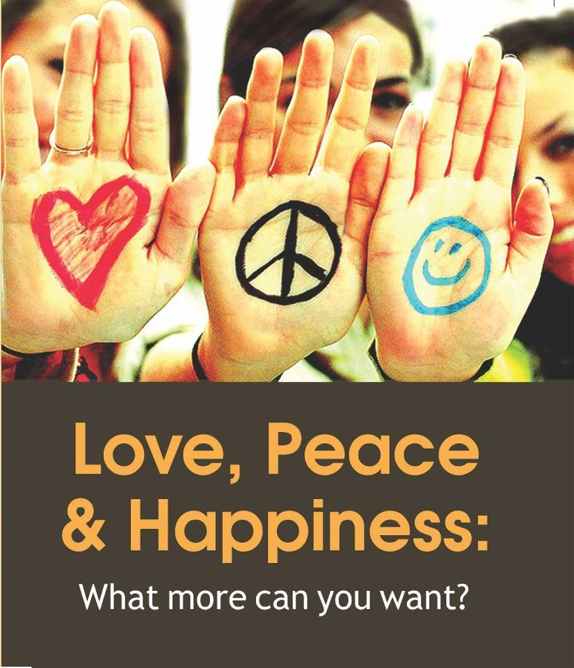 Love Peace Happiness What More Can You Want By Rituraj Verma
