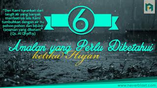 Enam Amalan Ketika Hujan