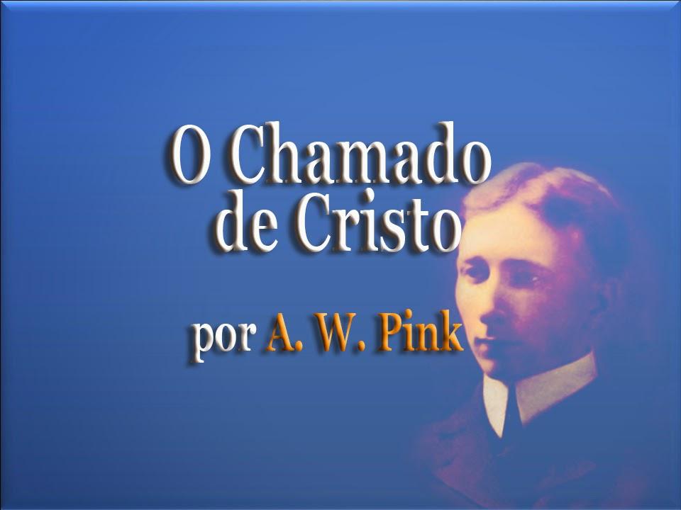 O Chamado de Cristo - A. W. Pink