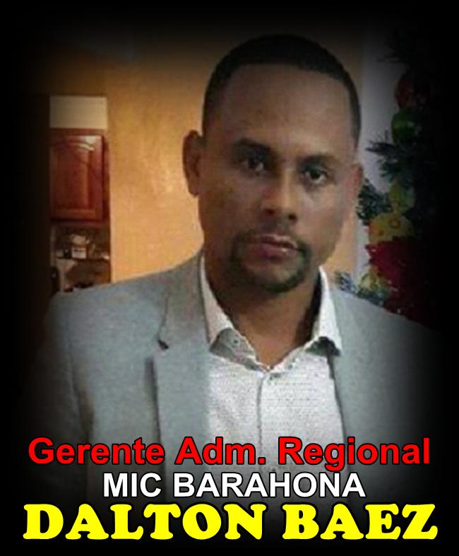 DALTON BAEZ, GERENTE ADM. REGIONAL OFICINA MIC EN BARAHONA