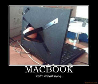 macbook you are doing it wrong, motivational poster macbook, apple you are doing it wrong, apple what else, macbook apple mac laptop fail demotivational poster you are doing it wrong, mac