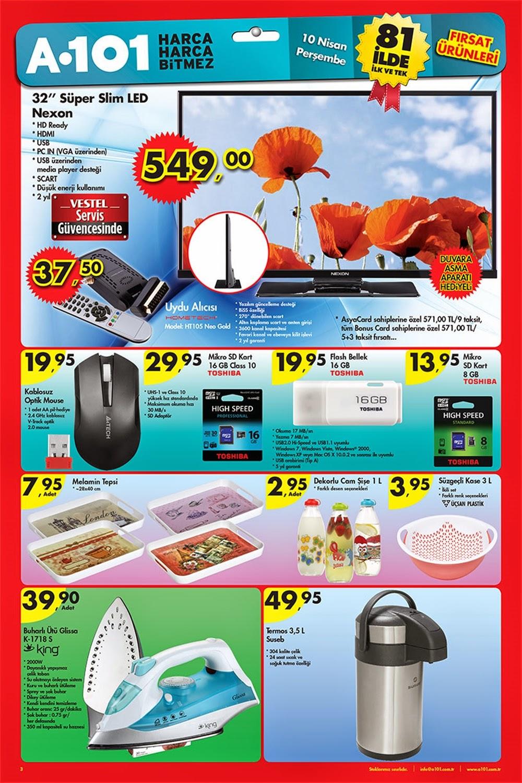 A101 10 Nisan Perşembe 2014 Aktüel Ürünler Kataloğu yayımlandı. Bu katalog ile A101 markete 10 Nisan Perşembe 2014 tarihinde gelecek ürünleri görebilir ve fiyatları hakkında bilgi sahibi olabilirsiniz,32 inç Süper Slim Led Nexon Marka Televizyon 549 TL King Buharlı Ütü 39,9 TL 3,5 Litre Termos 49,95 Toshiba 16 GB Flas Bellek 19,95  Toshiba 8 GB Mikcro SD Kart 13,95 Toshiba 16 GB Mikcro SD Kart 29,95 Fiyatlarını Bulabilirsiniz