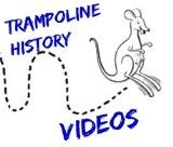 Trampoline History VIDEOS