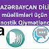 Azərbaycan Dili müəllimləri üçün – Diaqnostik Qiymətləndirmə