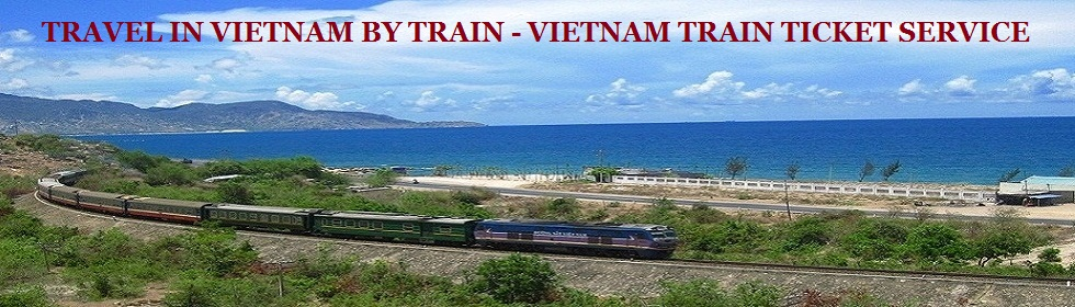 Vietnam train tickets | Vietnam tours | Travel by train in Vietnam | Vietnam rail ticket